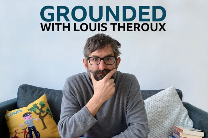 Louis Theroux's podcast Grounded