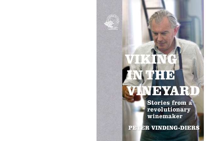 Viking in the Vineyard Stories from a revolutionary winemaker
