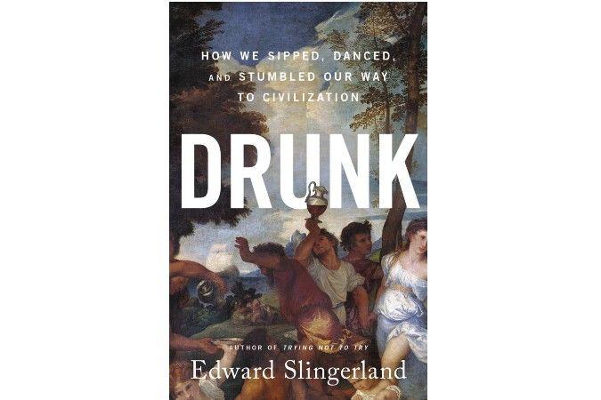 Drunk by Edward Slingerland book cover